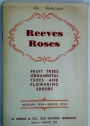 Reeves Roses. Fruit Trees, Ornamental Trees and Flowering Shrubs.