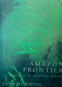 Amazon Frontier. The Defeat of the Brazilian Indians.