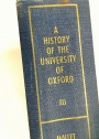 A History of the University of Oxford. Volume 3: Modern Oxford.