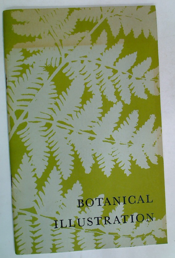 Botanical Illustration: A Loan Exhibition (Catalogue No 4).