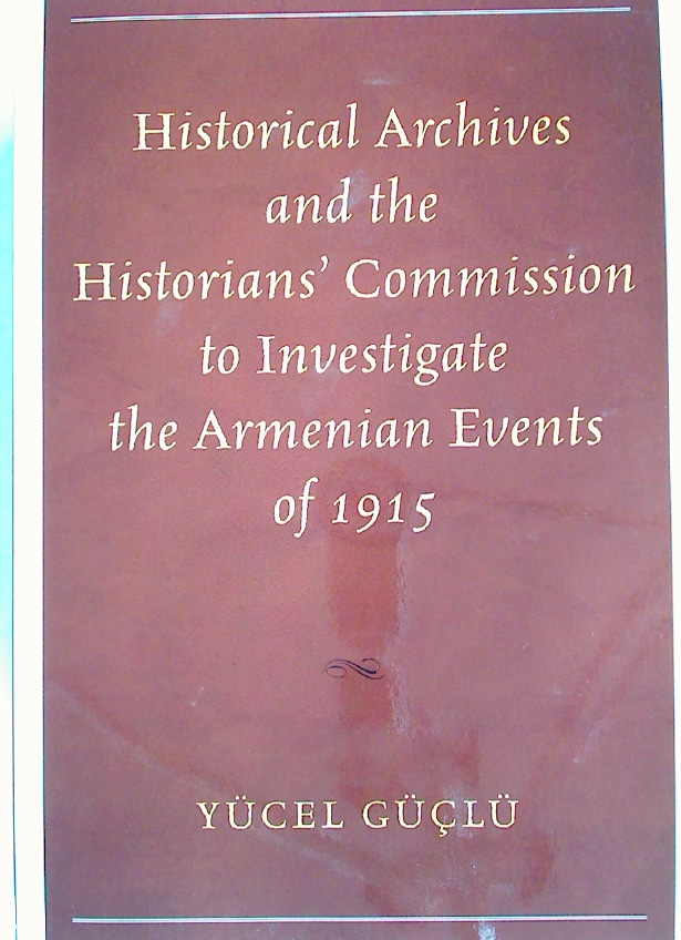 Historical Archives and the Historians\' Commission to Investigate the Armenian Events of 1915.
