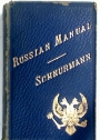 The Russian Manual: Comprising a Condensed Grammar, exercises with analyses, useful dialogues, reading lessons, tables of coins, weights and measures, and a collection of idioms and proverbs alphabetically arranged.