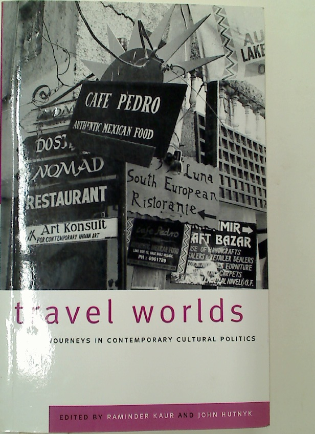 Travel Worlds. Journeys in Contemporary Cultural Politics.