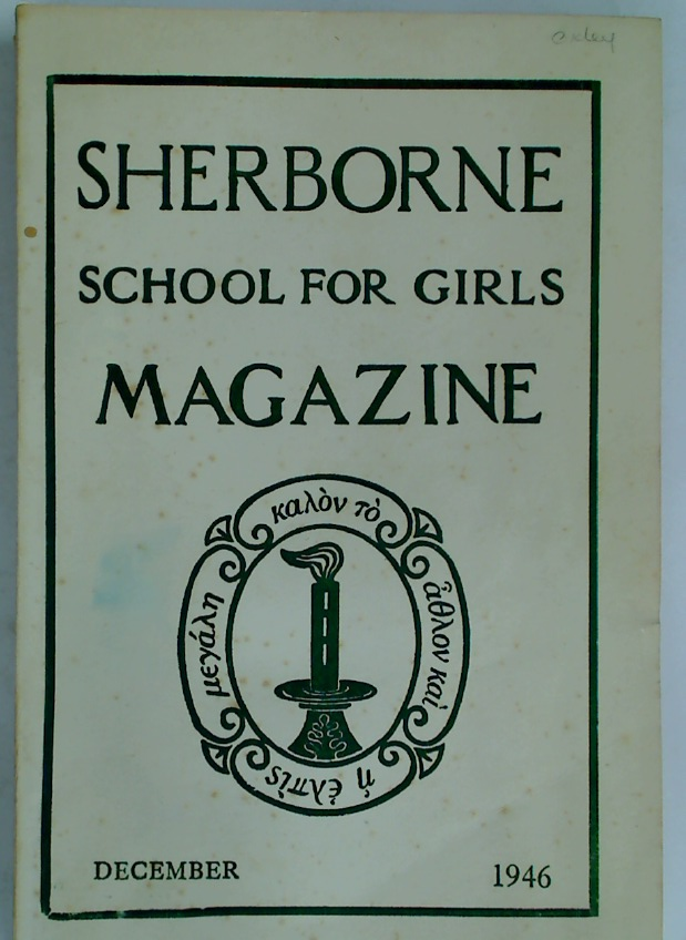 Sherborne School for Girls. Old Girls Union. Members' Journal. December 1946.