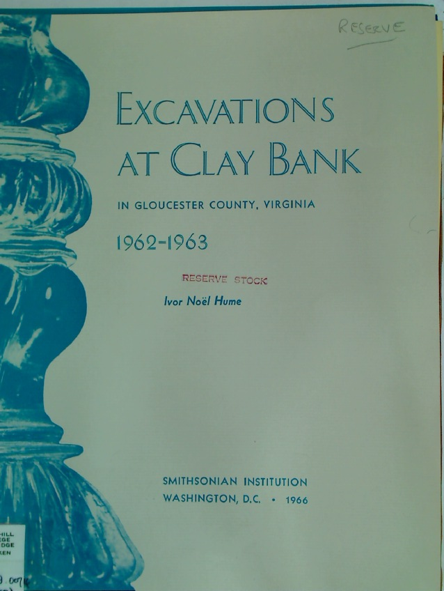 Excavations at Clay Bank in Glocester County, Virginia 1962 - 1963.