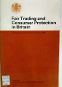 Fair Trading and Consumer Protection in Britain.