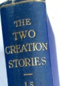 The Two Creation Stories in Genesis: A Study of their Symbolism, with Footnotes, Appendices and Index.