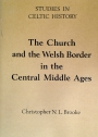 The Church and the Welsh Border in the Central Middle Ages.