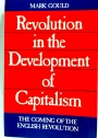 Revolution in the Development of Capitalism: The Coming of the English Revolution.