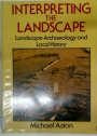 Interpreting the Landscape. Landscape Archaeology and Local History.