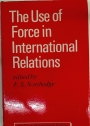 The Use of Force in International Relations.