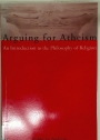 Arguing for Atheism. An Introduction to the Philosophy of Religion.
