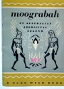 Moograbah. An Australian Aboriginal Legend. Illustrated by Margaret Horder.