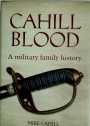 Cahill Blood: A Military Family History.
