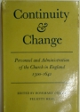 Continuity and Change. Personnel and Administration of the Church in England 1500 - 1642.