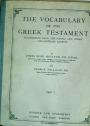 The Vocabulary of the Greek Testament. Illustrated from the Papyri and other Non-Literary Sources. Part 1 - 8.