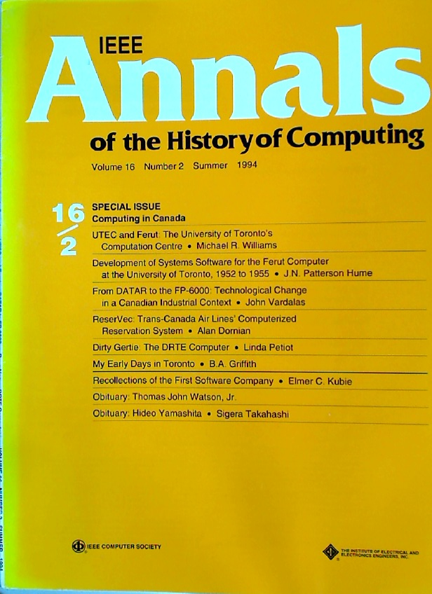 IEEE Annals of the History of Computing. Volume 16, Number 2. Special Issue: Computing in Canada.