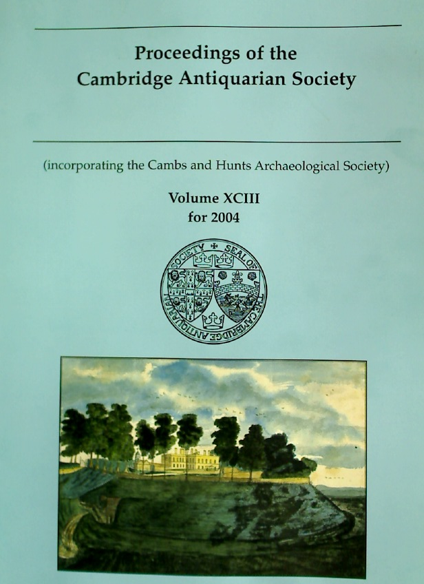 Proceedings of the Cambridge Antiquarian Society. Volume 93 for 2004.