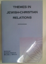 Themes in Jewish-Christian Relations.