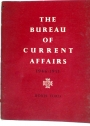 The Bureau of Current Affairs, 1946 - 1951.