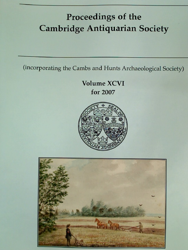 Proceedings of the Cambridge Antiquarian Society. Volume 96 for 2007.