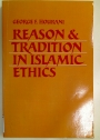 Reason and Tradition in Islamic Ethics.