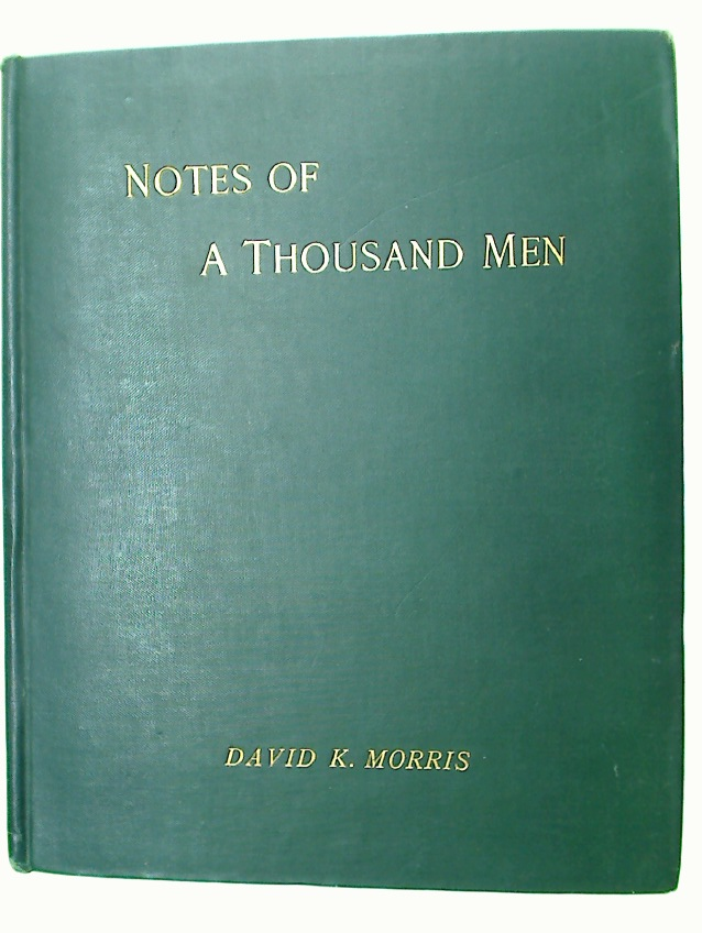 Notes of a Thousand Men and Some Things they Did in Art, Literature, War, Government, Science, and Industry, Arranged in Groups, and in Order of Time.