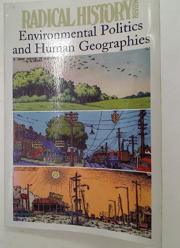 Environmental Politics and Human Geographies (Radical History Review, Spring 1999)