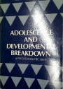 Adolescence and Developmental Breakdown. A Psychoanalytic View.