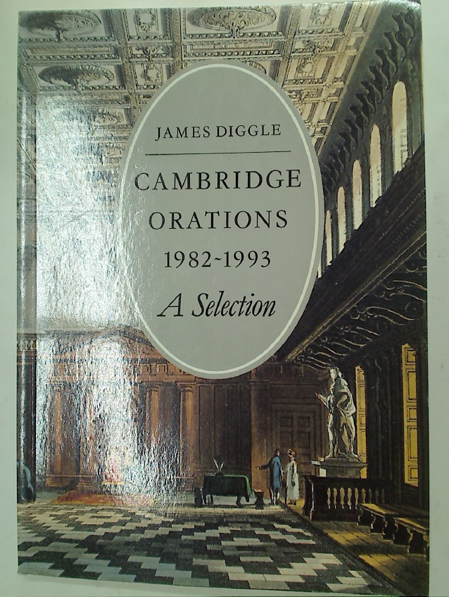 Cambridge Orations 1982 - 1993. A Selection.