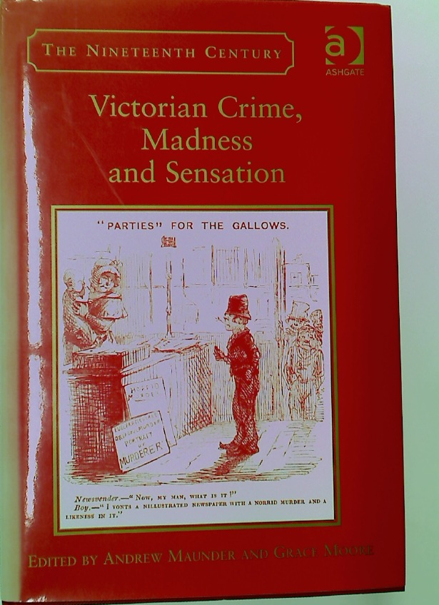 Victorian Crime, Madness and Sensation.