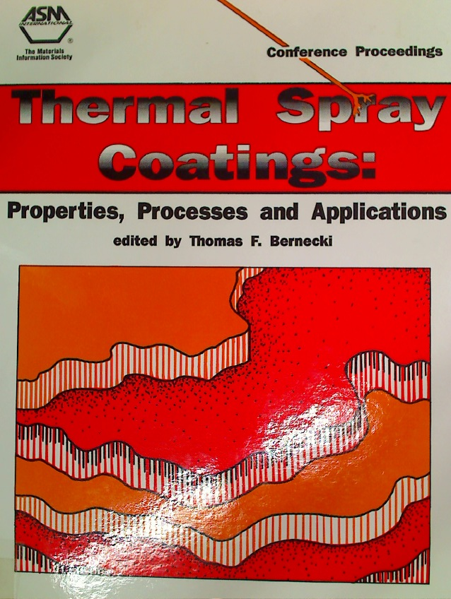 Thermal Spray Coatings. Properties, Processes, and Applications.