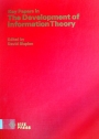 Key Papers in the Development of Information Theory.