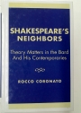 Shakespeare's Neighbors. Theory Matters in the Bard and his Contemporaries.