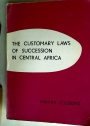 The Customary Laws of Succession in Central Africa.