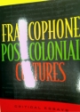 Francophone Post-Colonial Cultures. Critical Essays.
