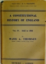 A Constitutional History of England. Volume IV, 1642 to 1801.