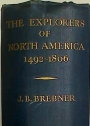 The Explorers of North America 1492 - 1806.