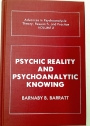 Psychic Reality and Psychoanalytic Knowing.