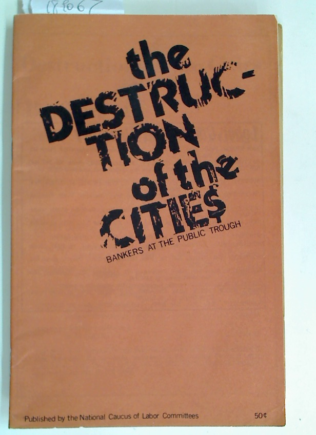 Destruction of the Cities: Bankers at the Public Trough.