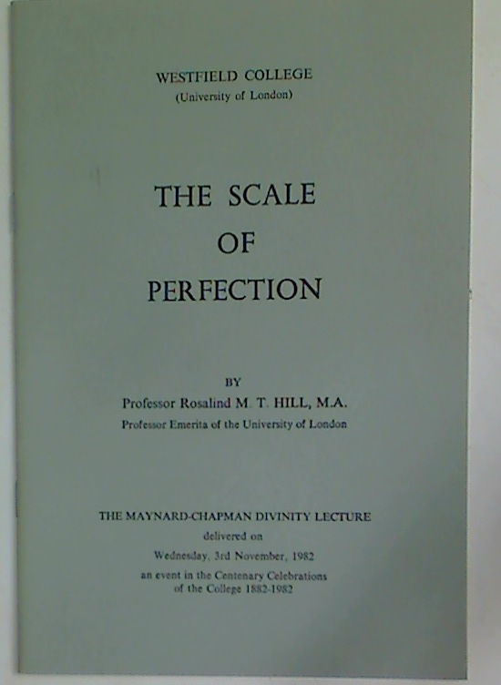 The Scale of Perfection. The Maynard-Chapman Divinity Lecture delivered on Wednesday, 3rd November 1982.
