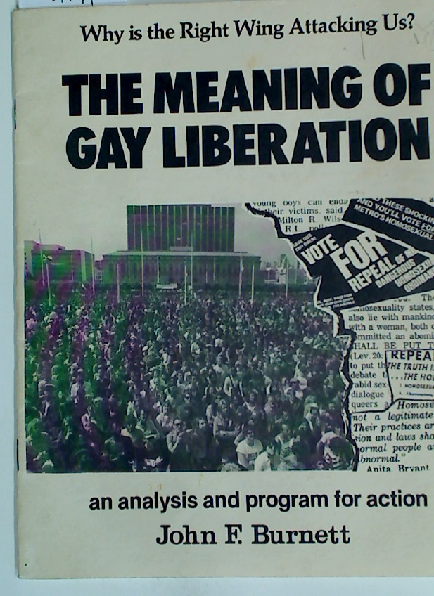 The Meaning of Gay Liberation: Why is the Right Wing Attacking Us? An Analysis and Program for Action.