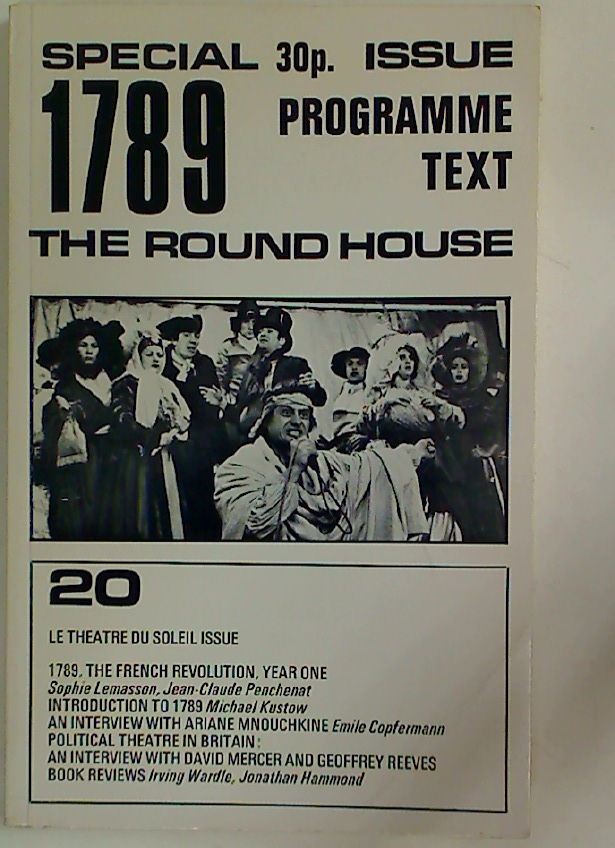 Le Theatre du Soleil. Special Issue. 1789, The Round House. (Gambit. International Theatre Review. Volume 5, Number 20)