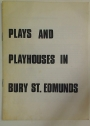 Plays and Playhouses in Bury St Edmunds.