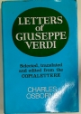Letters of Giuseppe Verdi. Selected, Translated and Edited from the Copialettere.
