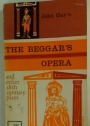 John Gay's The Beggar's Opera and Other Eighteenth-Century Plays.