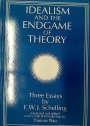 Idealism and the Endgame of Theory. Three Essays by F W J Schelling.