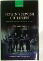 Pétain's Jewish Children. French Jewish Youth and the Vichy Regime, 1940 - 1942.