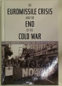 The Euromissile Crisis and the End of the Cold War.