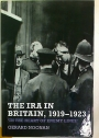 The IRA in Britain, 1919 - 1923.